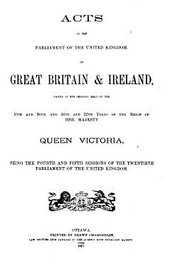 Acts of the Parliament of the United Kingdom of Great Britain   Ireland  Passed in the Sessions Held in the 35th and 36th  and 36th and 37th Years of the Reign of Her Majesty Queen Victoria  PDF