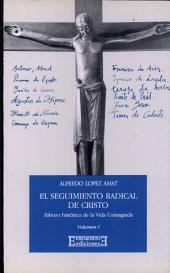 El seguimiento radical de Cristo / 1: Esbozo histórico de la Vida Consagrada