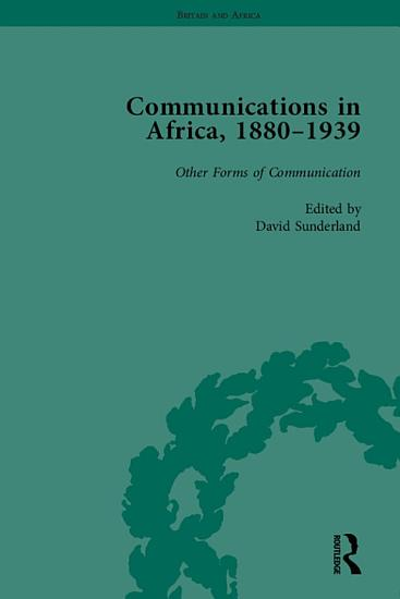 Communications in Africa  1880   1939  Volume 5 PDF