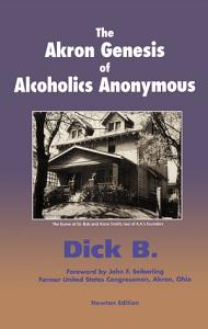 The Akron Genesis of Alcoholics Anonymous Book