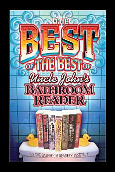 The Best of the Best of Uncle John s Bathroom Reader PDF