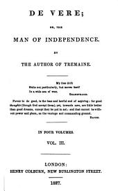 De Vere, or, The man of independence: Volume 3