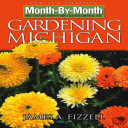 Month By Month Gardening in Michigan PDF