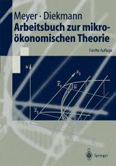 Arbeitsbuch zur mikroökonomischen Theorie: Ausgabe 5