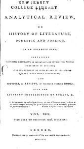 The Analytical Review, Or History of Literature, Domestic and Foreign, on an Enlarged Plan: Volume 24