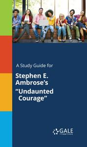 A Study Guide for Stephen E. Ambrose's