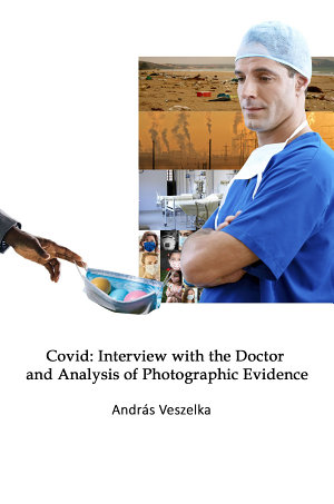 Covid  Interview with the Doctor and Analysis of Photographic Evidence