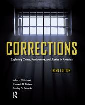 Corrections: Exploring Crime, Punishment, and Justice in America, Edition 3