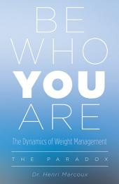 Be Who You Are: The Dynamics of Weight Management