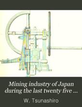 The Mining Industry of Japan During the Last Twenty Five Years, 1867-1892