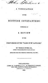 "A Vindication of the Scottish Covenanters: Consisting of a Review of the First Series of the ""Tales of My Landlord"""