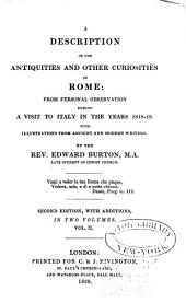 A Description of the Antiquities and Other Curiosities of Rome : from Personal Observation During a Visit to Italy in the Years 1818-19: With Illustrations from Ancient and Modern Writers, Volume 2
