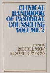 Clinical Handbook of Pastoral Counseling: Volume 2