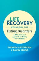 The Life Recovery Workbook for Eating Disorders PDF