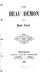 Beau démon: Par Paul Féval, Volume 1