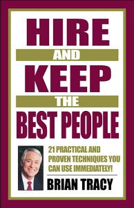 Hire and Keep the Best People PDF