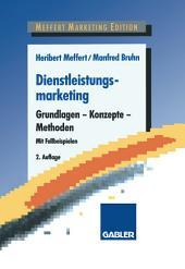 Dienstleistungsmarketing: Grundlagen - Konzepte - Methoden, Ausgabe 2