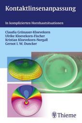 Kontaktlinsenanpassung: Bei komplizierten Hornhautsituationen
