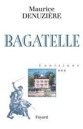 Louisiane, tome 3: Bagatelle