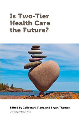 Is Two Tier Health Care the Future
