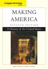 Cengage Advantage Books: Making America: A History of the United States: Edition 7