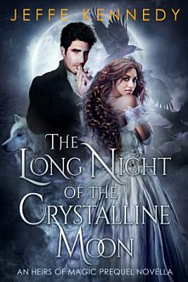 The Long Night of the Crystalline Moon