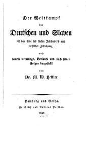 Der Weltkampf der Deutschen und Slaven seit dem ende des fünften Jahrhunderts nach Christlicher Zeitrechnung, nach seinem Ursprunge