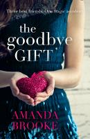 The Goodbye Gift  A gripping story of love  friendship and betrayal PDF