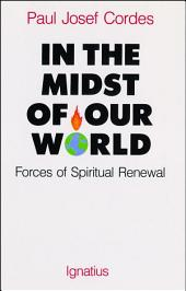 In the Midst of Our World: Forces of Spiritual Renewal