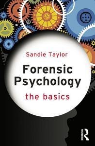 Forensic Psychology  The Basics Book