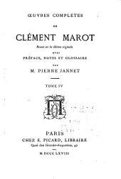 Oeuvres complètes de Clément Marot: revues sur les éditions originales, avec préface, notes et glossaire, Volume4