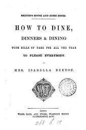 How to dine, dinners & dining