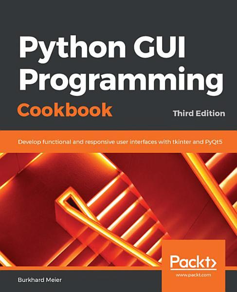 Download Python GUI Programming Cookbook Book