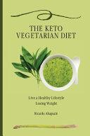 The Keto Vegetarian Diet