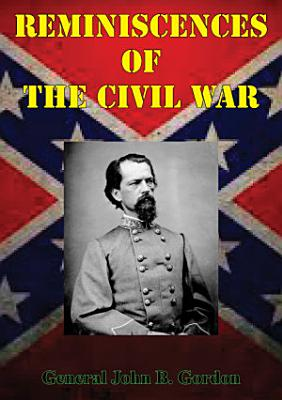 Reminiscences Of The Civil War  Illustrated Edition