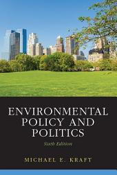 Environmental Policy and Politics: Edition 6