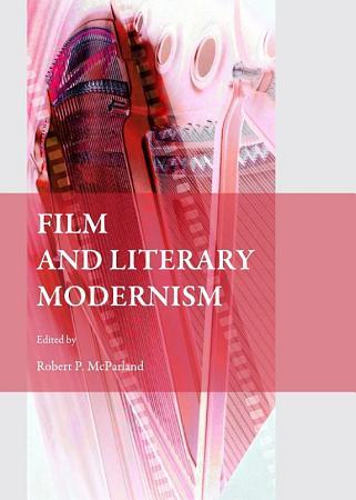 Film and Literary Modernism PDF