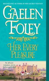 Her Every Pleasure: A Novel