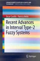 Recent Advances in Interval Type 2 Fuzzy Systems PDF