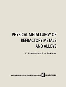 Physical Metallurgy of Refractory Metals and Alloys