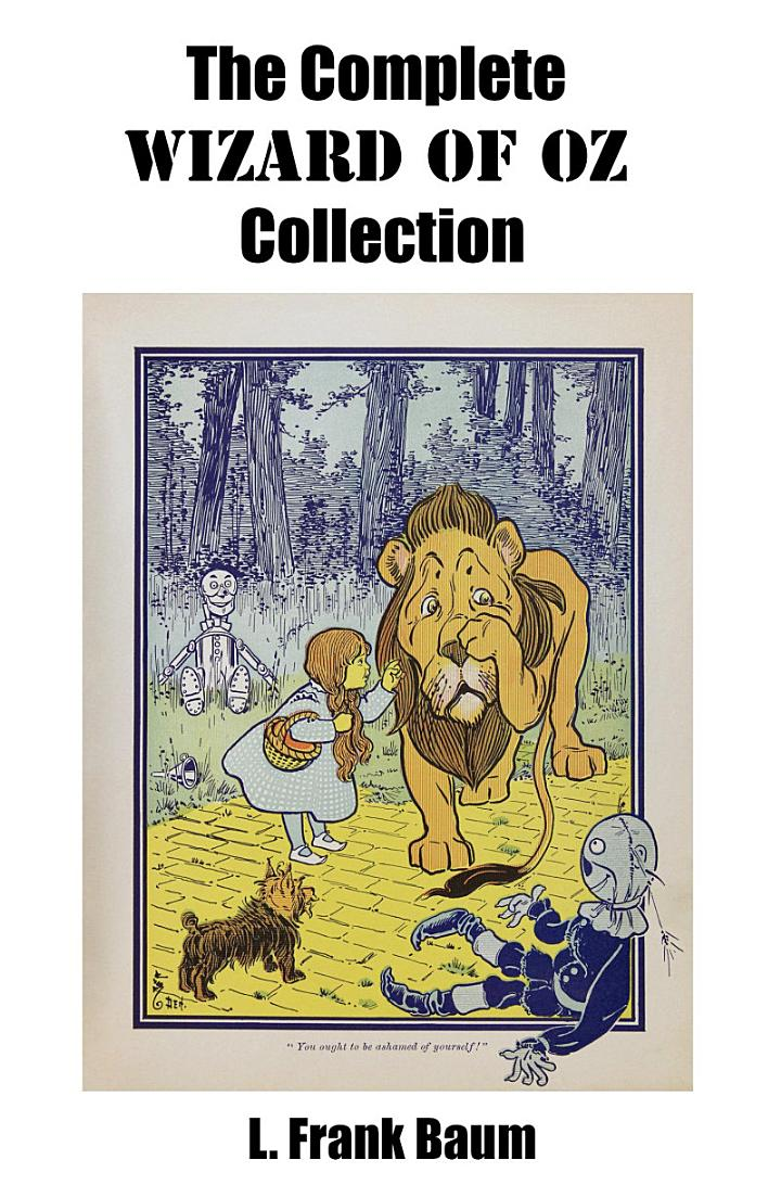 The Complete Wizard of Oz Collection (All unabridged Oz novels by L.Frank Baum)