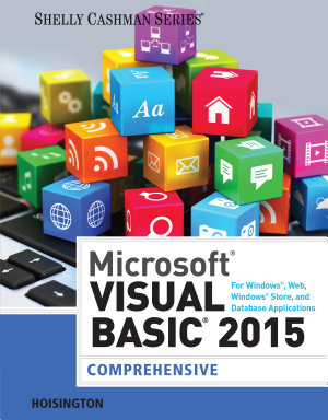 Microsoft Visual Basic 2015 for Windows  Web  Windows Store  and Database Applications  Comprehensive PDF