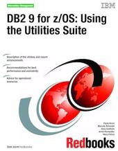 DB2 9 for z/OS: Using the Utilities Suite
