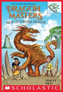 Heat of the Lava Dragon  A Branches Book  Dragon Masters  18