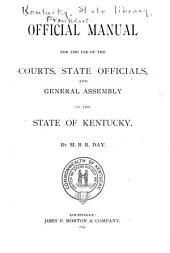 Kentucky Directory for the Use of Courts, State and County Officials and General Assembly of the State of Kentucky