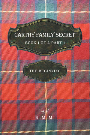 Carthy Family Secret Book 1 of 4 Part 1