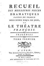 Recueil des meilleures pieces dramatiques faites en France depuis Rotrou jusqu'a nos jours (Publies par Jean Baptiste Claude Isoard plus connu sous le nom de Dßelisle de Sales.)