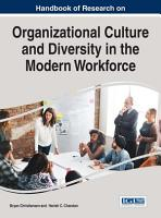 Handbook of Research on Organizational Culture and Diversity in the Modern Workforce PDF