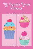 My Cupcake Recipe Notebook