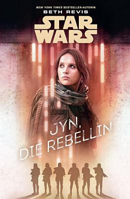 Star Wars  Jyn  die Rebellin PDF